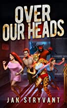 Over Our Heads (The Valens Legacy Book 3)