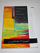 Gendered Lives: Communication, Gender and Culture (Seventh Edition)