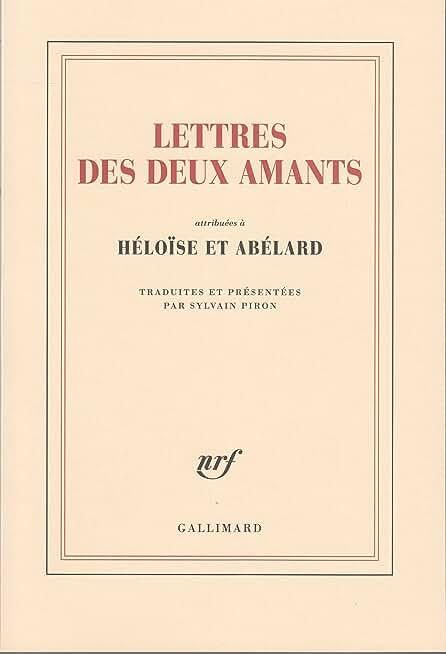 Lettres des deux amants: (attribuées à Héloïse et Abélard)