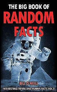 The Big Book of Random Facts Volume 8: 1000 Interesting Facts And Trivia (Interesting Trivia and Funny Facts)