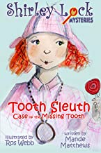 Tooth Sleuth: Case of the Missing Tooth (Shirley Lock Mysteries Book 1)