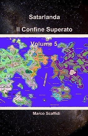 Satarlanda - Il Confine Superato - Vol. 5