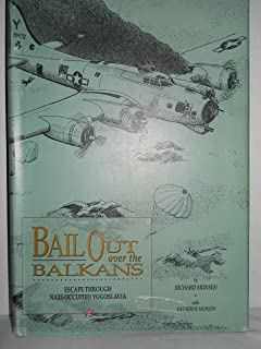Bail out over the Balkans: Escape through Nazi-occupied Yugoslavia