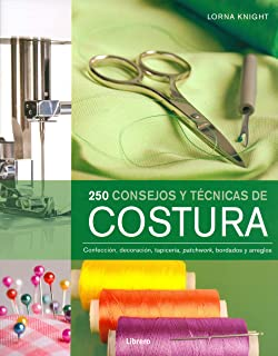 250 consejos y técnicas de costura / 200 Sewing Tips, Techniques and Trade Secrets: