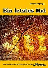 Ein letztes Mal: eine Anthologie aus dem Elbverlag (German Edition)