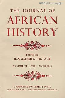 Journal of African History : Medieval Nubia; Shirazi Colonization East Africa; Portuguese Monopoly on Guinea Coast; Manor in Gisaka; The Fulani Jihad; Edward W. Blyden; Gold Coast Aborigines Abroad