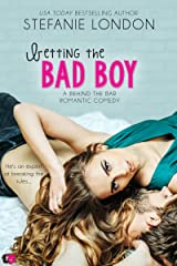 Betting the Bad Boy (Behind the Bar Book 3) Kindle Edition