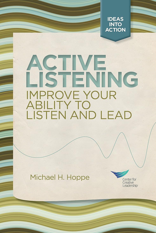 推定するアルファベット順安息Active Listening: Improve Your Ability to Listen and Lead (English Edition)