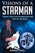 Visions of a STARMAN: Dream, Plan Your Endeavours and Aim For The Stars