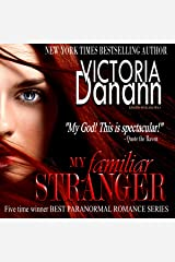 My Familiar Stranger: FIVE TIME WINNER BEST PARANORMAL ROMANCE SERIES (Knights of Black Swan Book 1) Kindle Edition