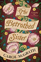 The Betrothed Sister: The Daughters of Hastings Trilogy