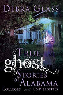 True Ghost Stories of Alabama Colleges and Universities