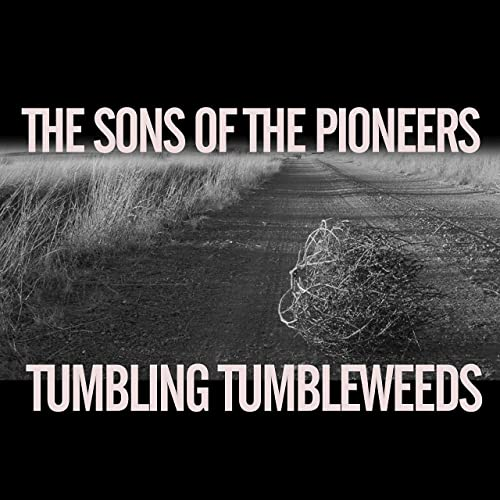 Tumbling Tumbleweeds Von The Sons Of The Pioneers Bei Amazon Music