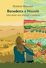 Benedetta e NiccolГІ: Una storia vera d'amore e autismo (Narrativa Contemporanea Vol. 114) (Italian Edition)