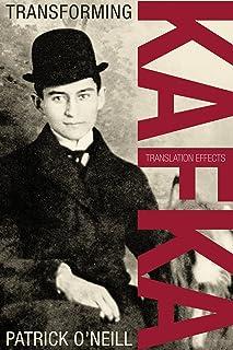 Transforming Kafka: Translation Effects (German and European Studies Book 19)