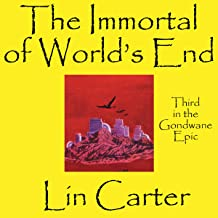 The Immortal of World's End: Gondwane Epic, Book 3