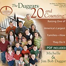 The Duggars: 20 and Counting!: Raising One of America's Largest Families - How They Do It