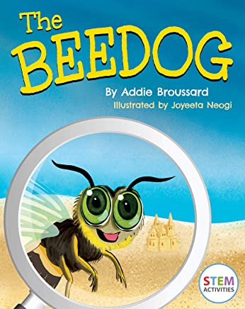 The Beedog: A Strange Insect Discovery  (Science books for kids)