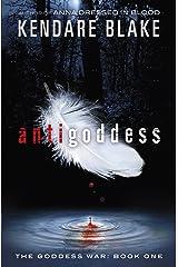 Antigoddess: Book 1 (Goddess War series) Kindle Edition