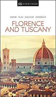 Florence and Tuscany: inspire, plan, discover, experience