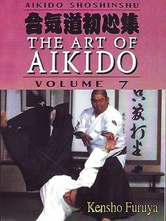 Aikido Shoshinshu The Art of Aikido Vol7 Kensho Furuya
