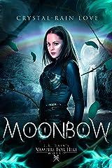 Moonbow (Samantha Moon, Guardian Vampire Book 3) Kindle Edition