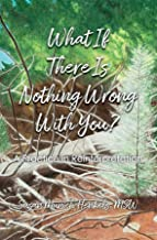 Best what if there is nothing wrong with you Reviews