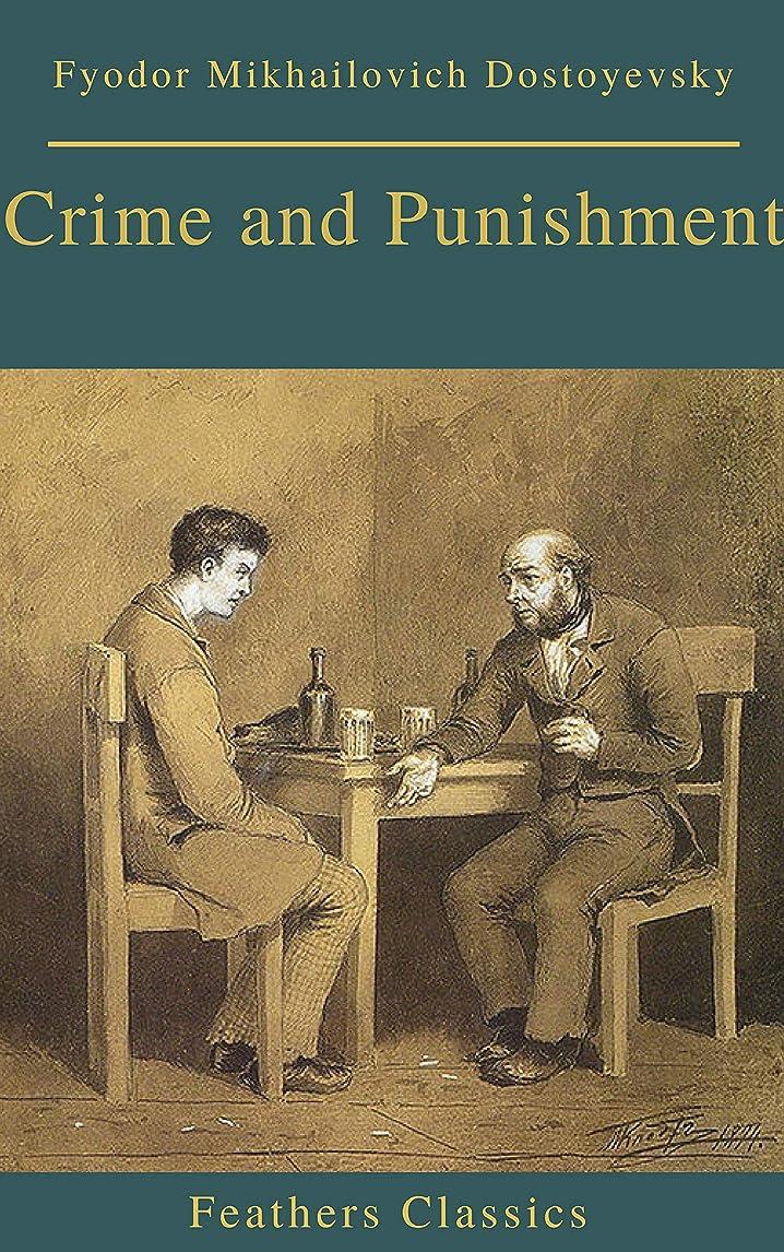 ロースト技術感覚Crime and Punishment (With Preface) (Feathers Classics) (English Edition)