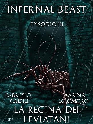 La Regina Dei Leviatani (Infernal Beast Vol. 3)