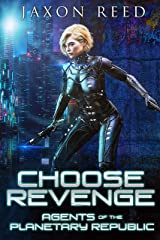 Choose Revenge (Agents of the Planetary Republic Book 9) Kindle Edition