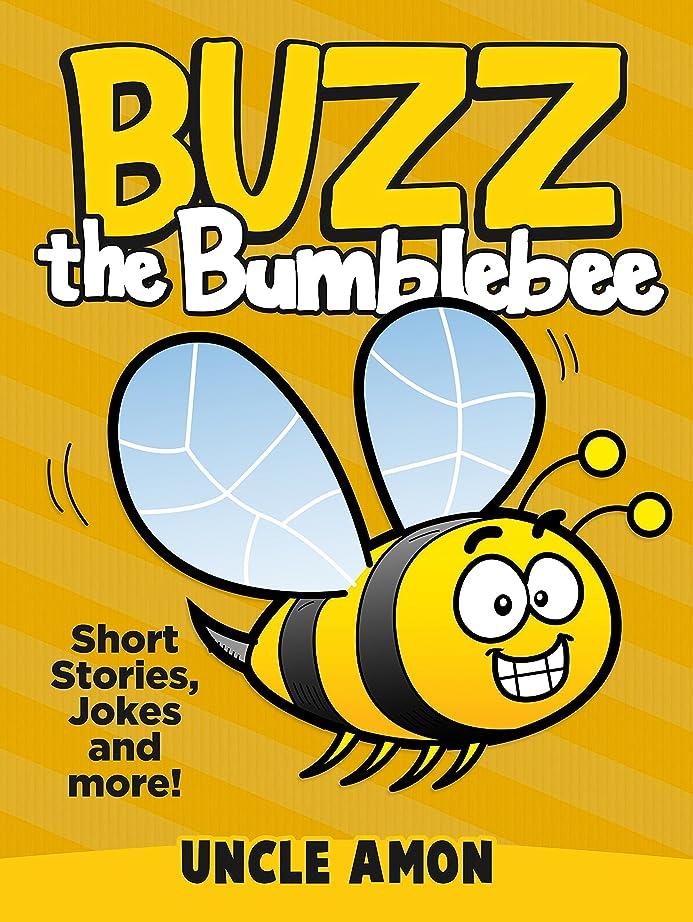 メロン本能警告するBuzz the Bumblebee: Short Stories and Jokes for Kids (Fun Time Reader Book 11) (English Edition)