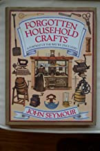 Forgotten Household Crafts: A Portrait of the Way We Once Lived