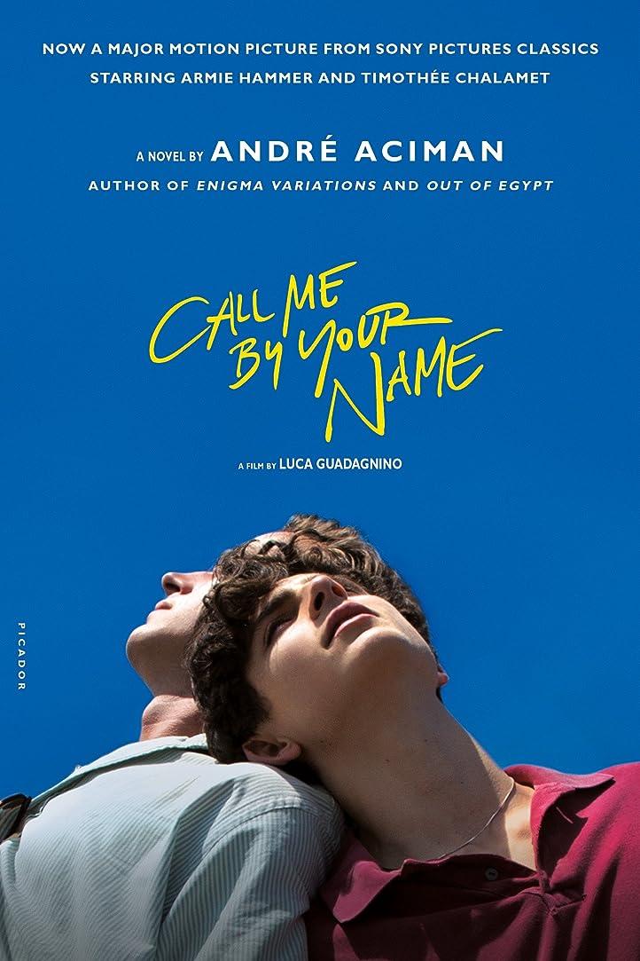 ドル慣らすかるCall Me by Your Name: A Novel (English Edition)