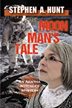 The Moon Man's Tale (novella 3 of the In the Company of Ghosts thriller series). (The Agatha Witchley Series)