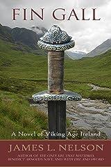 Fin Gall: A Novel of Viking Age Ireland (The Norsemen Saga Book 1) Kindle Edition