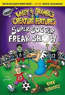 Wiley & Grampa #4: Super Soccer Freak Show (Wiley & Grampa's Creature Features)