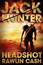Headshot: CIA Assassin (Jack Hunter Book 1)