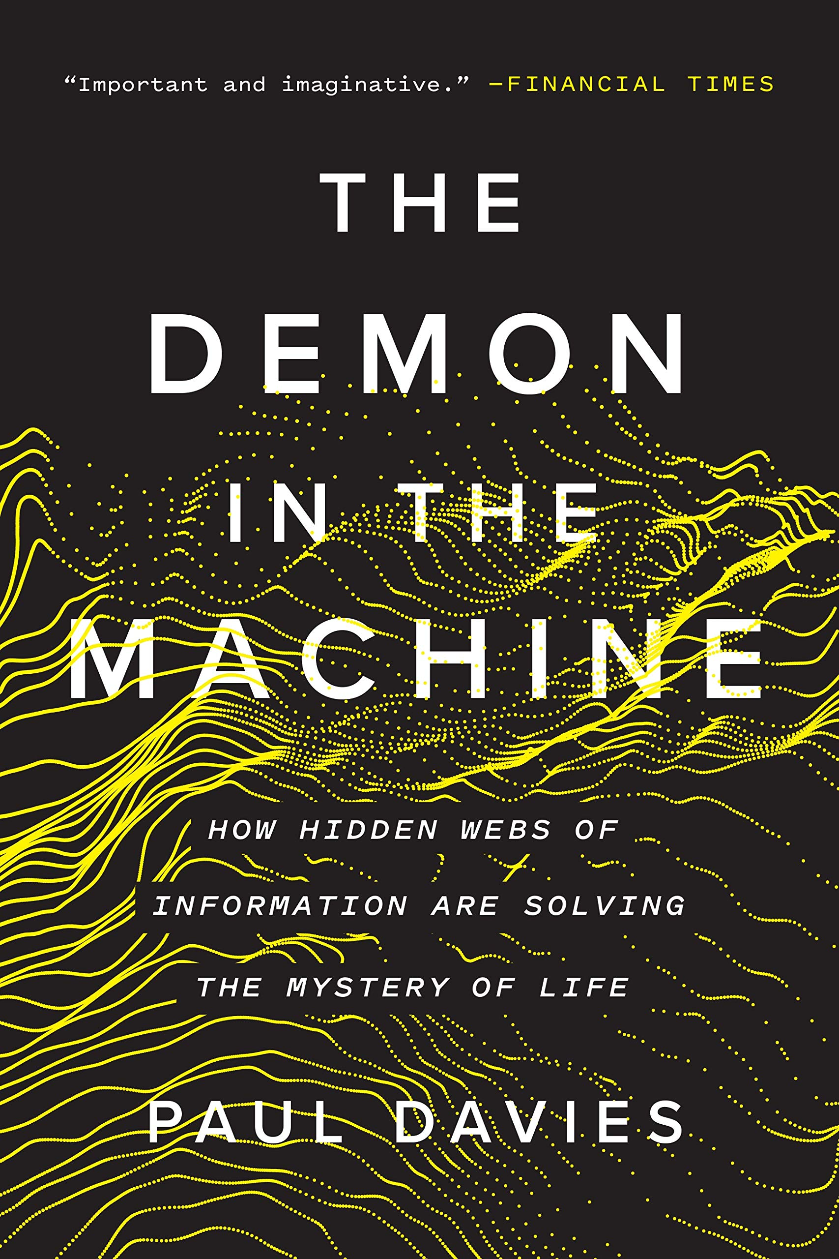 Download The Demon In The Machine: How Hidden Webs Of Information Are Solving The Mystery Of Life 
