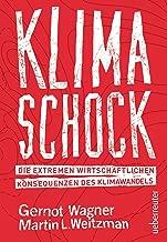 Klimaschock: Die extremen wirtschaftlichen Konsequenzen des Klimawandels (German Edition)