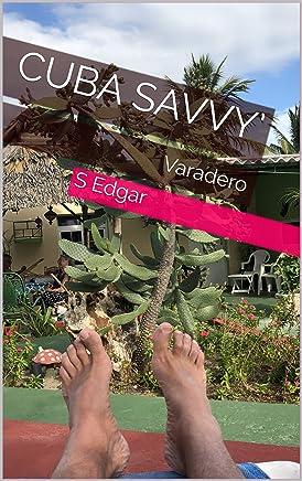 Cuba Savvy': Varadero (English Edition)