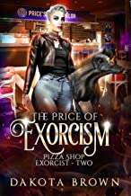 The Price of Exorcism: A Reverse Harem Tale (Pizza Shop Exorcist Book 2)
