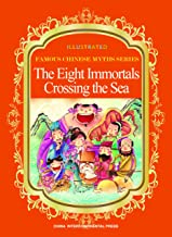 The Eight Immortals Crossing the Sea (Illustrated Famous Chinese Myths Series)(English-Chinese Edition)