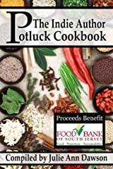 The Indie Author Potluck Cookbook Kindle Edition