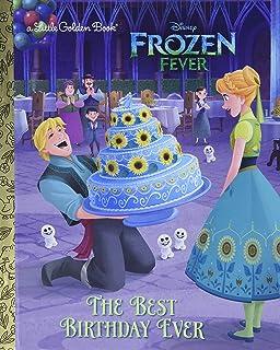 The Best Birthday Ever (Little Golden Books: Disney Frozen Fever)