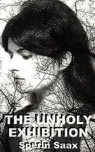 The Unholy Exhibition