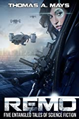 REMO: Five Entangled Tales of AI & Military Science Fiction Kindle Edition