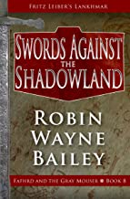 Swords Against the Shadowland (Fafhrd and the Gray Mouser Book 8)