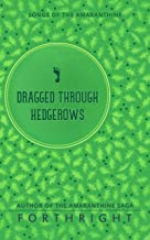 Dragged through Hedgerows (Songs of the Amaranthine Book 3)