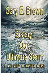 BISCAY: OUR ULTIMATE STORM Kindle Edition