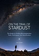 On the Trail of Stardust:The Guide to Finding Micrometeorites: Tools, Techniques, and Identification